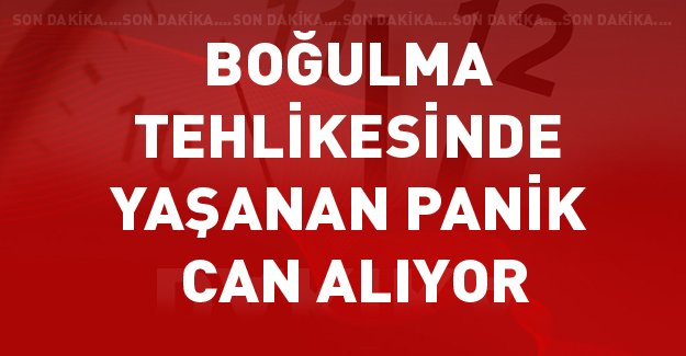 PANİK CAN ALIYOR