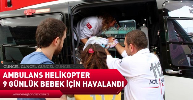 AMBULANS HELİKOPTER HAVALANDI