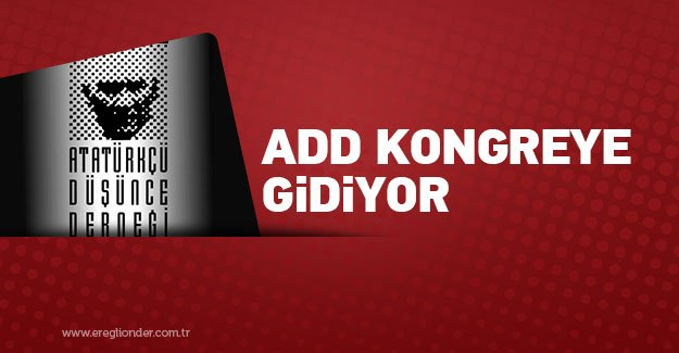 ADD KONGREYE GİDİYOR
