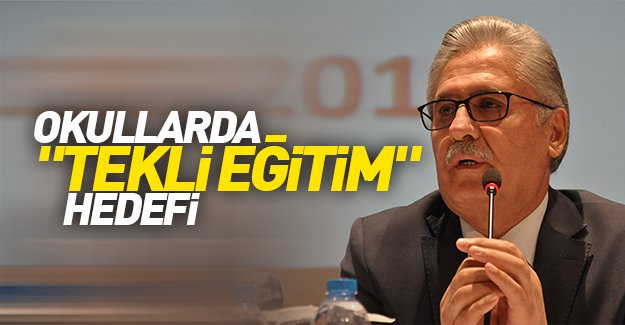 "OKULLARDA""TEKLi EĞiTiM""HEDEFi"