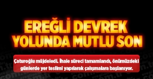 EREĞLİ DEVREK YOLUNDA MUTLU SON
