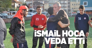 İSMAİL HOCA VEDA ETTİ