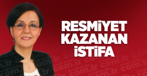 RESMİYET KAZANAN İSTİFA