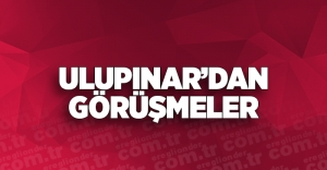 ULUPINAR'DAN GÖRÜŞMELER