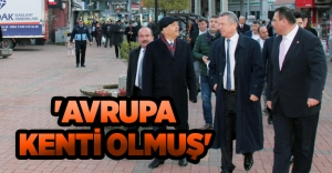 'AVRUPA KENTİ OLMUŞ'