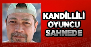 KANDİLLİLİ OYUNCU SAHNEDE