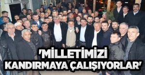 #039;MİLLETİMİZİ KANDIRMAYA ÇALIŞIYORLAR#039;