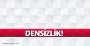 DENSİZLİK!