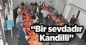 """BİR SEVDADIR KANDİLLİ"""